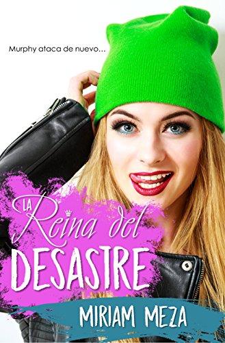 La Reina del Desastre: Murphy ataca de nuevo (Spanish Edition) by [Meza, Miriam]