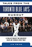 Tales from the Toronto Blue Jays Dugout, Jim Prime, 1613216408