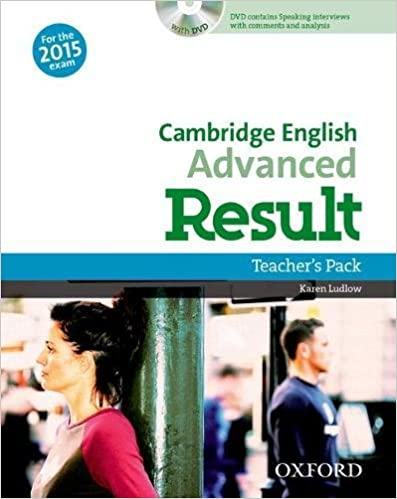 Cambridge English: Advanced Result: Teacher's Pack