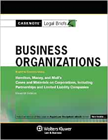 Casenote Legal Briefs Business Organizations Keyed To Hamilton Macey Moll 11E