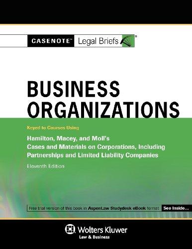 Casenote Legal Briefs: Business Organizations, Keyed to Hamilton Macey & Moll 11E