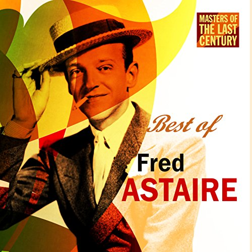 Masters Of The Last Century: Best of Fred Astaire