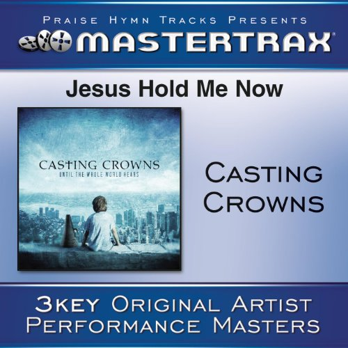 Jesus, Hold Me Now - Original ...