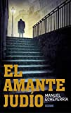 El amante judio (El dia siguiente) (Spanish Edition)