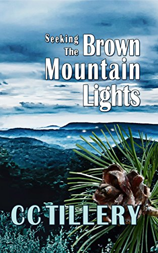 Seeking the Brown Mountain Lights: (Brown Mountain Lights Book 2)