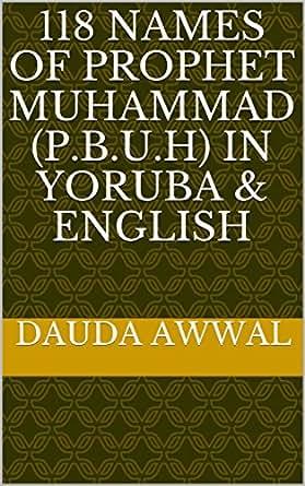 118 NAMES OF PROPHET MUHAMMAD (P B U H) IN YORUBA & ENGLISH