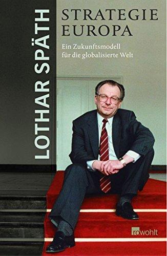 Strategie Europa: Ein Zukunftsmodell für die globalisierte Welt