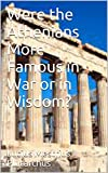 img - for Were the Athenians More Famous in War or in Wisdom? book / textbook / text book
