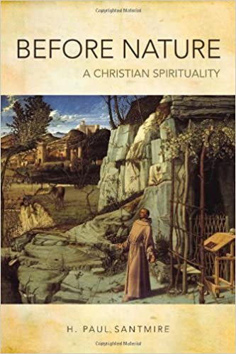 Book Before Nature: A Christian Spirituality by H. Paul Santmire (2014-05-01)