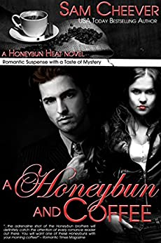 A Honeybun and Coffee: Romantic Suspense with a Taste of Mystery (Honeybun Heat Book 1) by [Cheever, Sam]