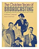 The Golden Years of Broadcasting, Robert Campbell, 0684148161