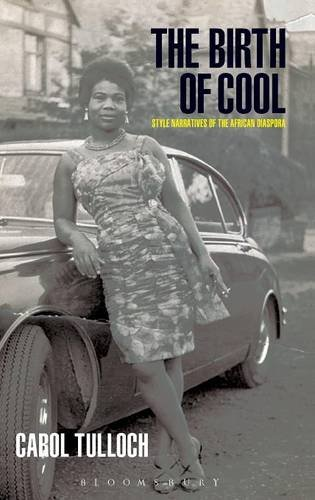 [The Birth of Cool: Style Narratives of the African Diaspora (Materializing Culture)] (Costume Design Carol)