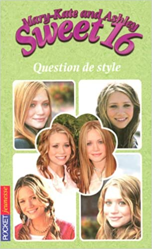 Download Mary-Kate and Ashley Sweet 16, Tome 14 : Question de style epub, pdf