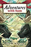 img - for Adventures with Sam by Sam W McQuade (2012-11-26) book / textbook / text book