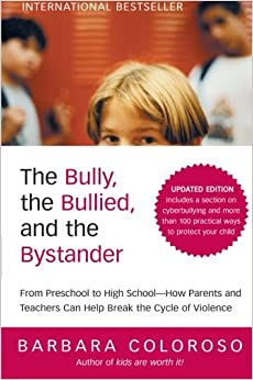 Amazon.com: The Bully, the Bullied, and the Bystander: From ...