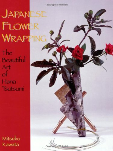 Japanese Flower Wrapping: The Beautiful Art of Hana Tsutumi