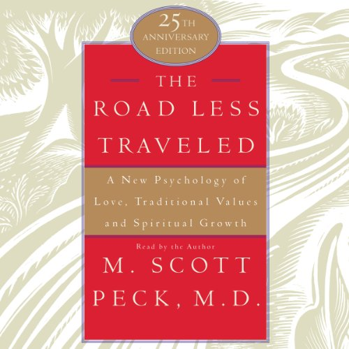 The Road Less Traveled: A New Psychology of Love, Values, and Spiritual Growth, 25th Anniversary Edition Audiobook [Free Download by Trial] thumbnail