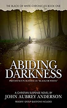 Abiding Darkness (The Black or White Chronicles Book 1) by [Anderson, John Aubrey]