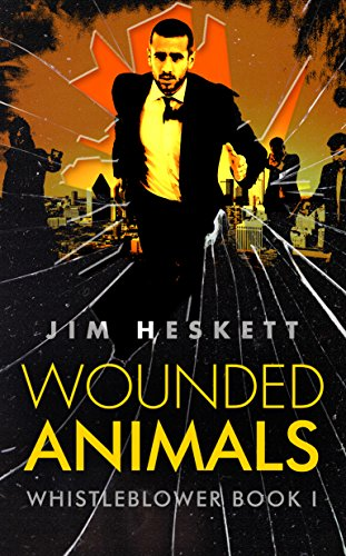 Wounded Animals (Whistleblower Trilogy Book 1) (English Edition)