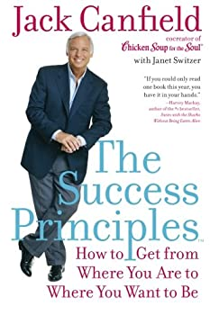 The Success Principles: How to Get from Where You Are to Where You Want to Be 0060594888 Book Cover