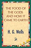 The Food of the Gods and How It Came to Earth, H. G. Wells, 142189890X
