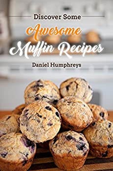 Discover Some Awesome Muffin Recipes ebook