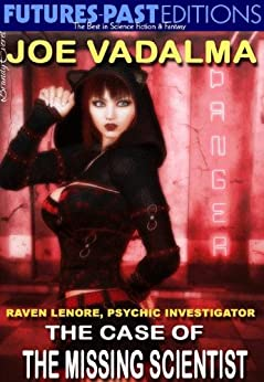 THE CASE OF THE MISSING SCIENTIST [Raven Lenore, Psychic Investigator #6] by [Vadalma, Joe]
