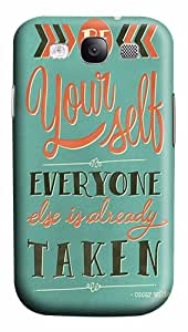 Samsung Galaxy S3 Cases Be Yourself Everyone Else Is Already Taken Polycarbonate Hard 3D Case for Samsung Galaxy S3 SIII I9300