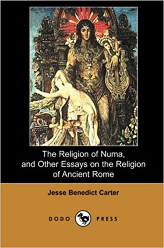 The Religion Of Numa And Other Essays On The Religion Of Ancient  The Religion Of Numa And Other Essays On The Religion Of Ancient Rome  Dodo Press Classic And Popular History Of The Religions Of Rome From The