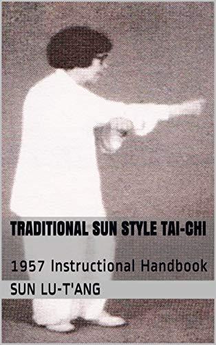 Traditional Sun Style Tai-Chi: 1957 Instructional Handbook