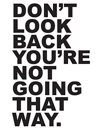 (Motivational Quotes Vinyl Wall Decal - Don't Look Back You're Not Going That Way #6053 24in X 15in Black)