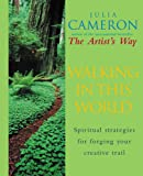 Walking In This World: Spiritual strategies for forging your creative trail