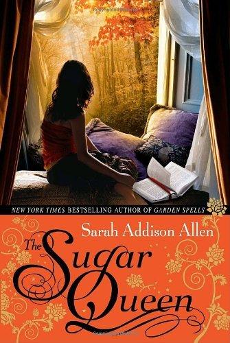 By Sarah Addison Allen - The Sugar Queen (First Edition) (4/20/08)