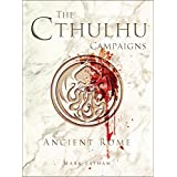 The Cthulhu Campaigns: Ancient Rome