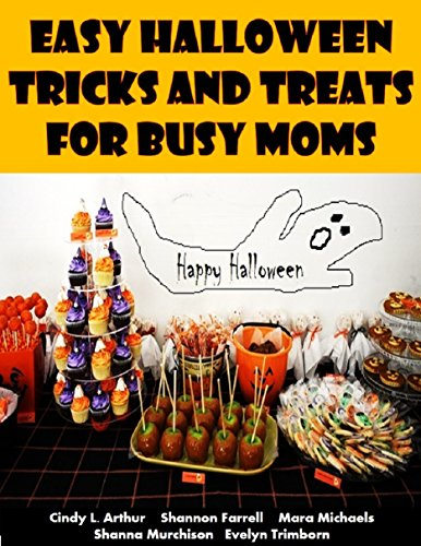 Easy Halloween Tricks and Treats for Busy Moms (Holiday Entertaining Book 33) -