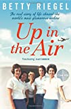 img - for Up in the Air: The Real Story of Life Aboard the World's Most Glamorous Airline book / textbook / text book