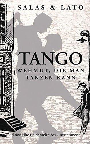Tango: Wehmut, die man tanzen kann (German Edition)
