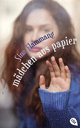 Mädchen aus Papier Gebundenes Buch – 20. März 2017 Sina Flammang Mädchen aus Papier cbj 3570164608
