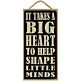 """(SJT94211) It takes a big heart to help shape little minds 5"""" x 10"""" wood sign plaque"""