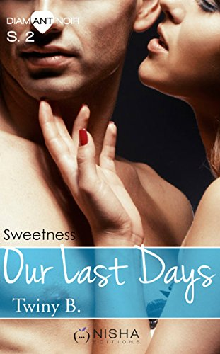Our Last Days Sweetness - Saison 2 (French Edition)
