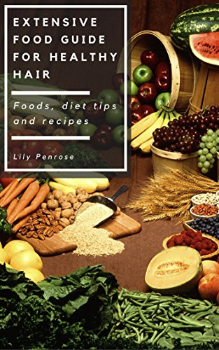 Healthy Foods Unit - Extensive food guide for healthy hair: Foods, diet tips and recipes