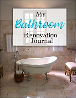 My Bathroom Renovation Journal A Journaling Notebook To Track Your - Where to start bathroom renovation