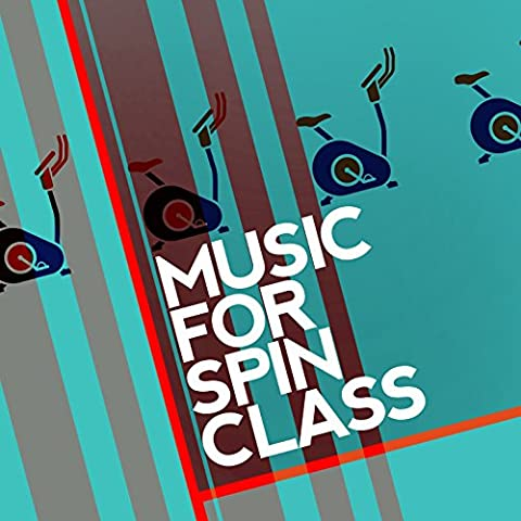 Music for Spin Class (Spinning Music)