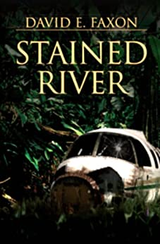 Stained River: A survival story by [Faxon, David]