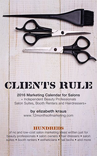 Clients Rule: 2016 Marketing Calendar for Salon and Spa