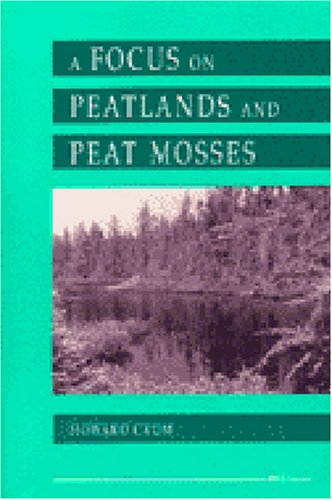 A Focus on Peatlands and Peat Mosses (Great Lakes Environment)