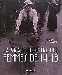 La vraie histoire des femmes de 14-18