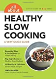 all about healthy slow cooking - All About Healthy Slow Cooking: A Very Quick Guide by Larsen, Linda (2014) Paperback