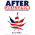 After Legalization: Understanding the future of marijuana policy