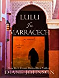 Lulu in Marrakech, Diane Johnson, 1597229156